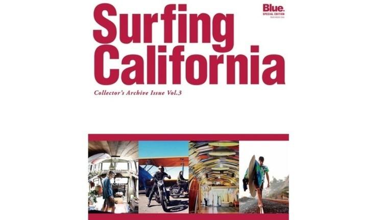 聖地カリフォルニアの記事を一冊にまとめた永久保存版 Blue.スペシャルエディション『Surfing California3』3/30発売 新刊内容