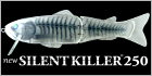 SILENTKILLER 250 [RISEUP model] LENGTH:250mm WEIGHT:5.8oz