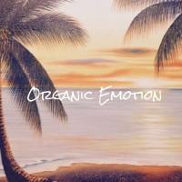 Organic Emotion
