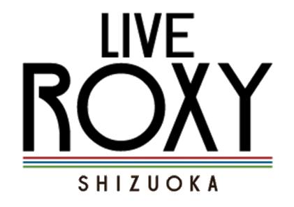 LIVE ROXY SHIZUOKA【静岡】
