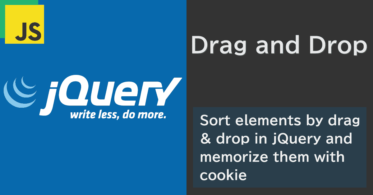 jQueryでドラッグ&ドロップによる要素の並び替えとそれをCookieで記憶する仕組みを作る