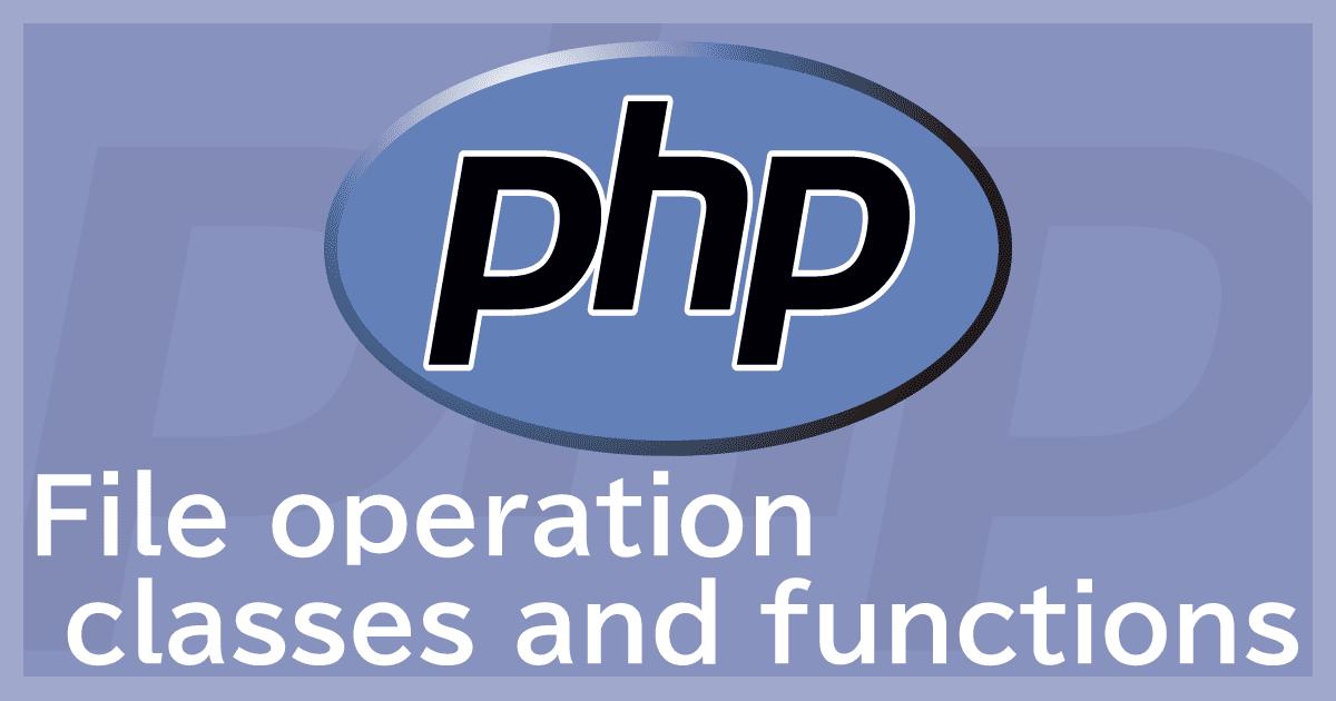 PHPのファイル操作クラス&関数まとめ