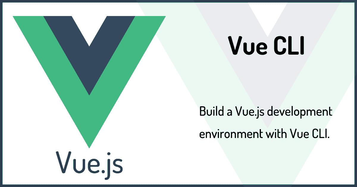 Vue CLIでVue.jsの開発環境をサクッと構築する(Vuex/VueRouter/SFC)