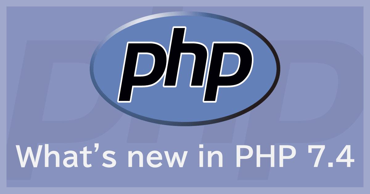 PHP 7.4 の新機能を試してみよう