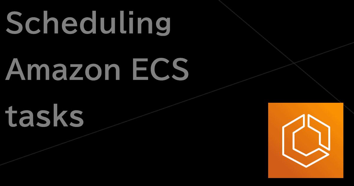 Amazon ECS でタスクをスケジューリングして定期的に実行する