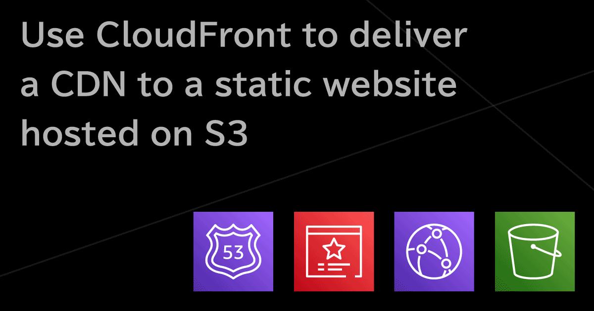 AWS CloudFront で S3 にホスティングした静的ウェブサイトを CDN 配信(&独自ドメインのHTTPS化)
