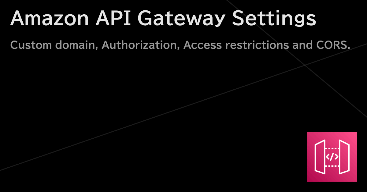 Amazon API Gateway エンドポイント(REST API)のカスタムドメイン設定・認可・アクセス制限