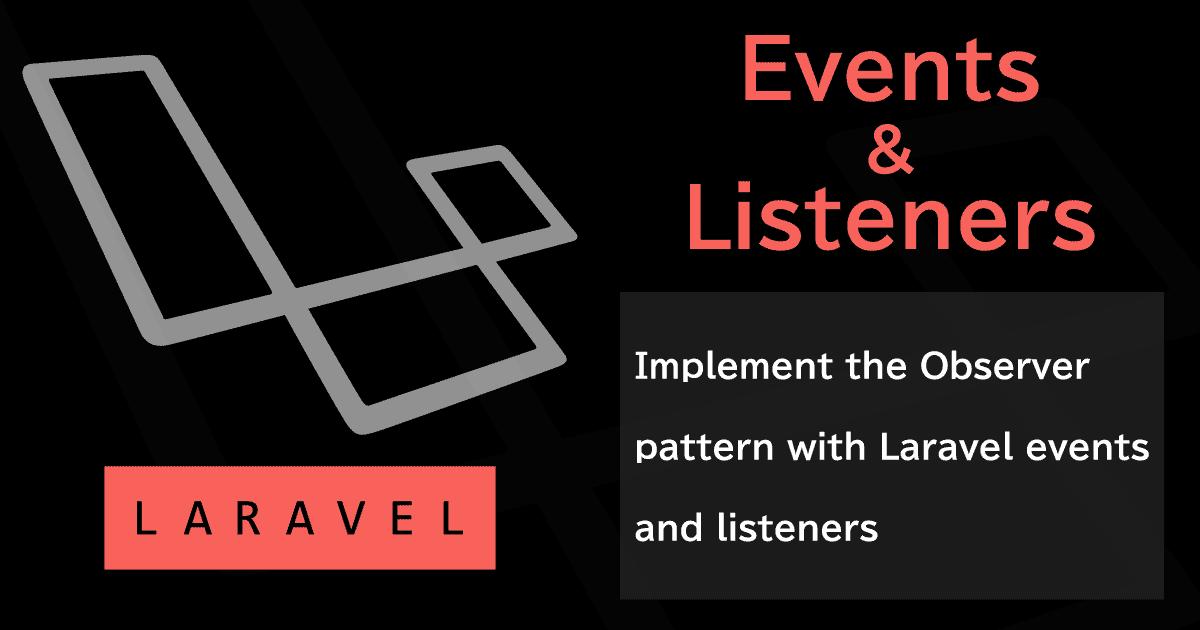 Laravelのイベント&リスナを使ってObserverパターンを実装する