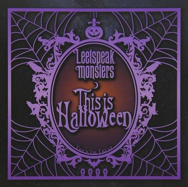 シングル「This is Halloween」/Leetspeak monsters