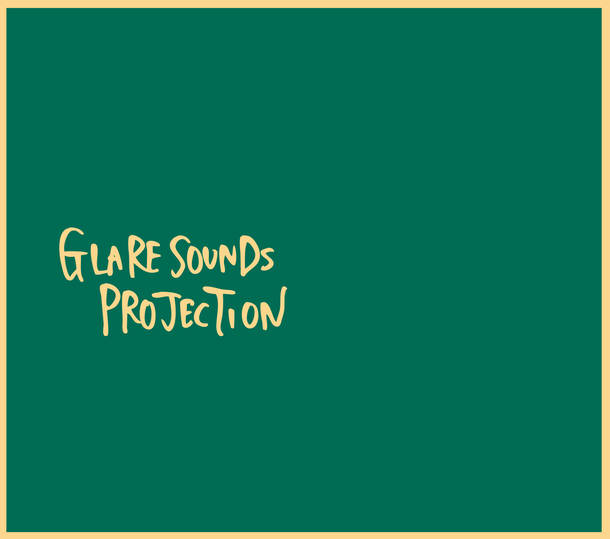 アルバム『GLARE SOUNDS PROJECTION』/GLARE SOUNDS PROJECTION