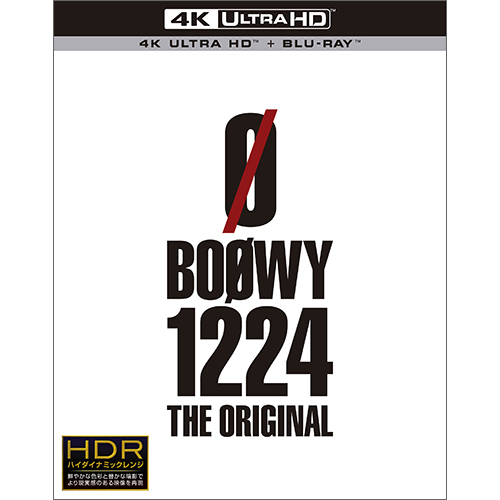 Blu-ray&DVD『BOØWY 1224 -THE ORIGINAL-』 【Ultra HD Blu-ray +Blu-ray(5.1ch)】