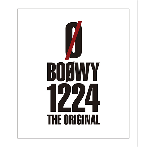 Blu-ray『BOØWY 1224 -THE ORIGINAL-』