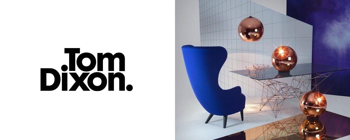 Tom Dixon. / トム・ディクソン