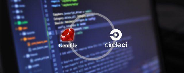 Circle CI 2.0を使ってGemfileを新鮮に保つ
