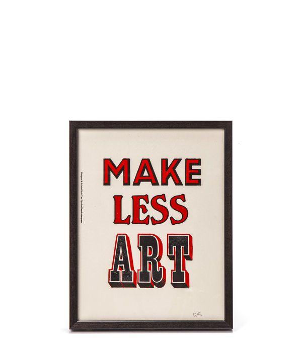 POSTER MAKE LESS ART