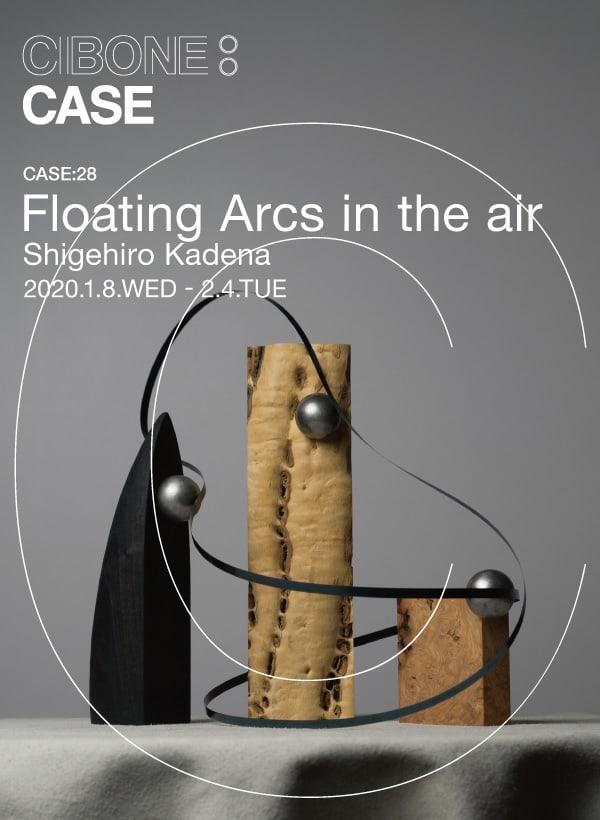 CASE: 28 Floating Arcs in the air Shigehiro Kadena
