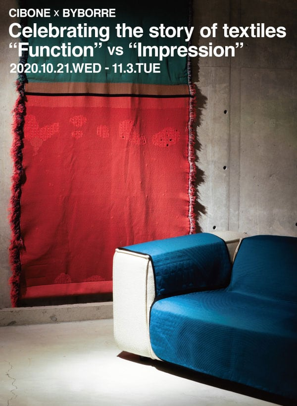 "CIBONE x BYBORRE Celebrating the story of textiles ""Function"" vs ""Impression"""