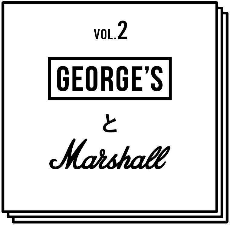VOL.2 GEORGE'SとMarshall